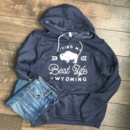 Living My Best Life in Wyoming Hooded Sweatshirt in Navy Blue