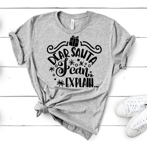 Dear Santa I Can Explain – Christmas Tee