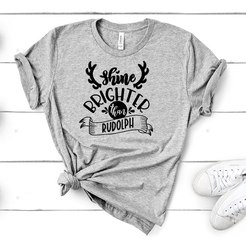 Shine Brighter Than Rudolph - Christmas Tee