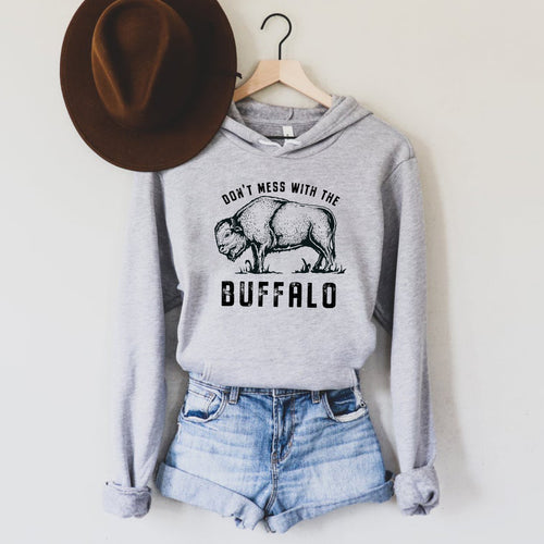 Don't Mess with the Buffalo Grey Hooded Sweatshirt