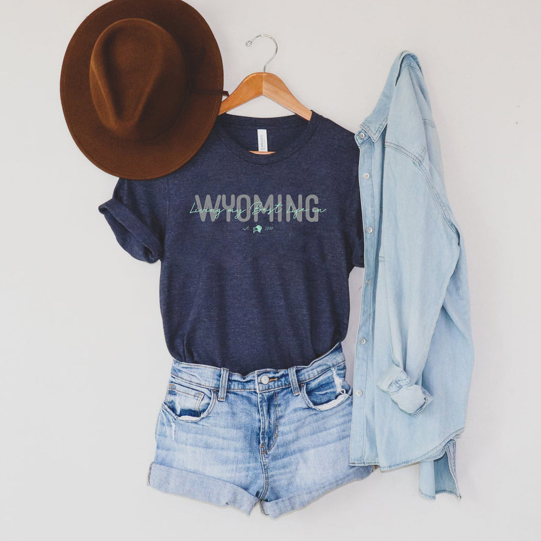 Living My Best Life in Wyoming Script Heather Navy