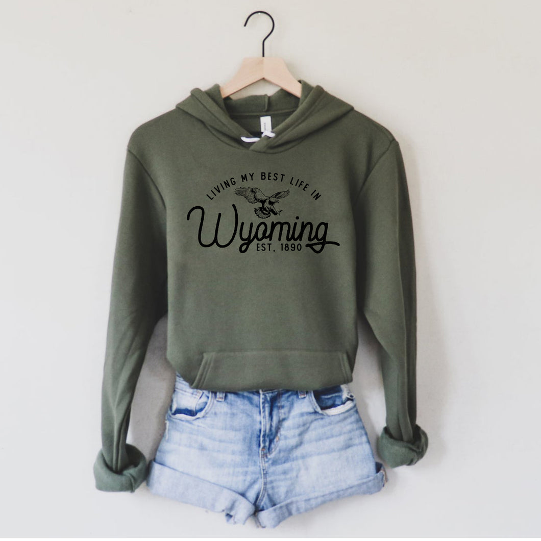 Living My Best Life in Wyoming Eagle Military Green Hooded Sweatshirt