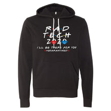 Rad Tech 2020 - I'll Be There For You #Quarantined Hooded Sweatshirt