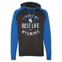 Living My Best Life in Wyoming Steamboat Royal Raglan Hooded Sweatshirt