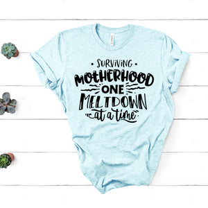 Surviving Motherhood One Meltdown at a Time - Mom Life T-shirt