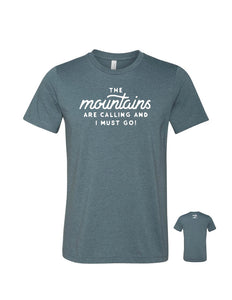 The Mountains are Calling and I Must Go – Tshirt
