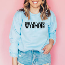 There is No Place Like Wyoming Light Baby Blue Crewneck Sweatshirt