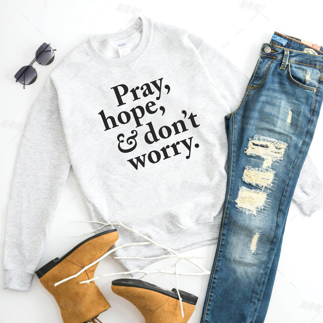 Pray, Hope, and Don't Worry Ash Crewneck Sweatshirt