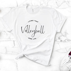 Living That Volleyball Mom Life T-Shirt