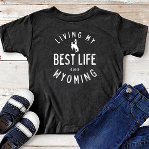 Living My Best Life in Wyoming Steamboat Youth and Toddler T-shirt