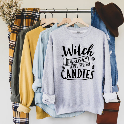 Witch Better Have my Candies Halloween Grey Crewneck Sweatshirt