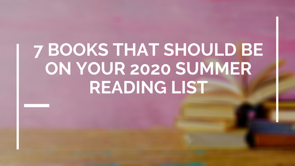 7 Summer Books We Love