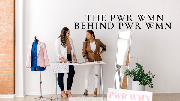 The PWR WMN Behind PWR WMN Blazers