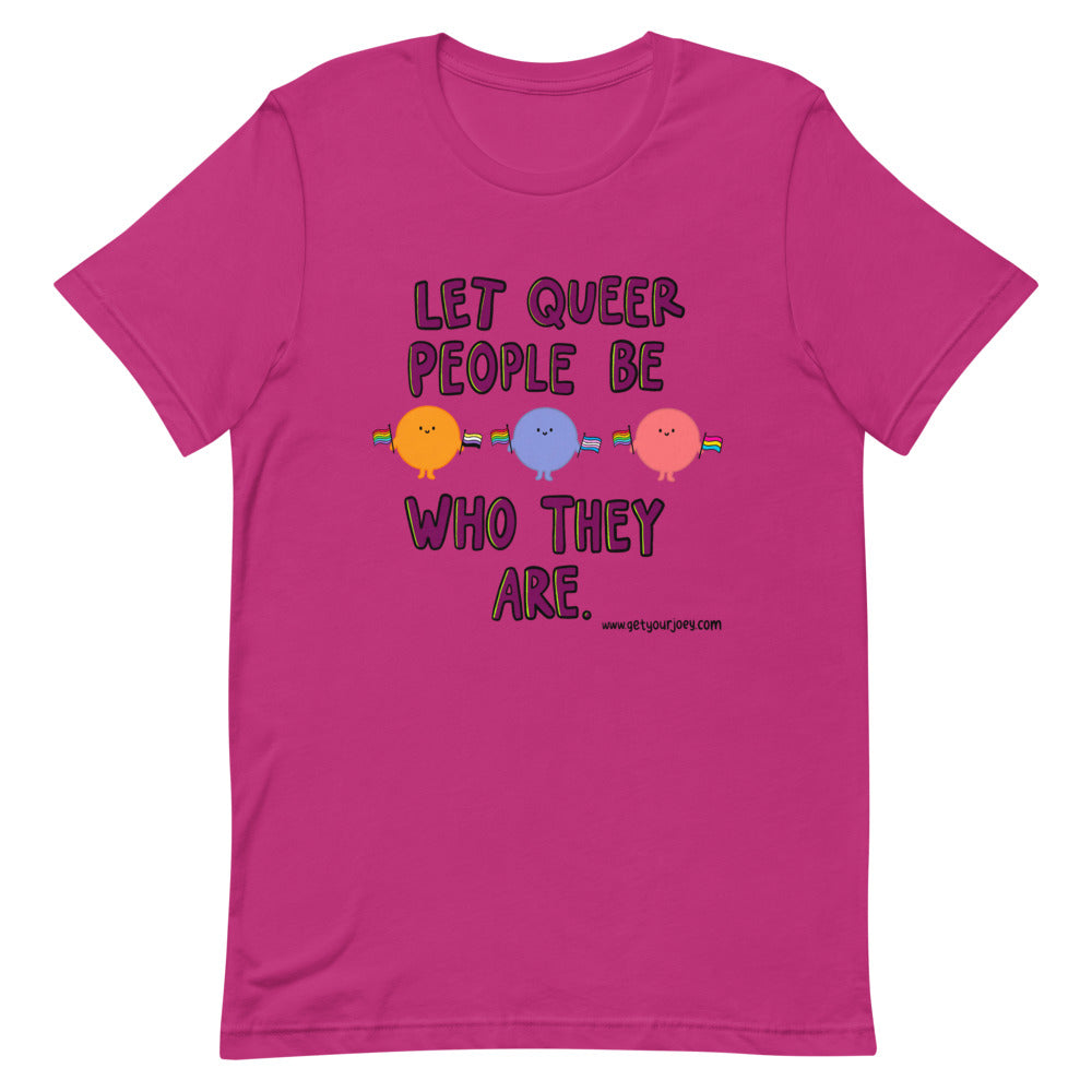 Let Queer People Be T-shirt