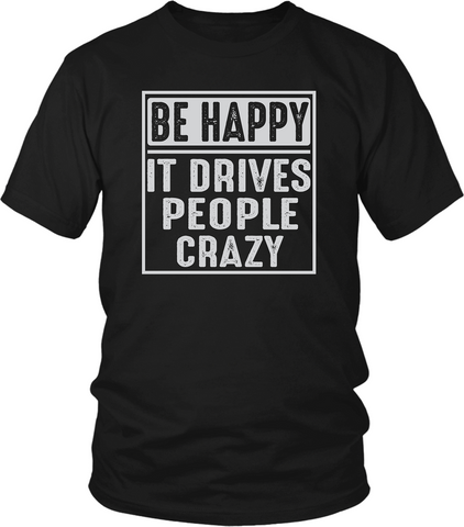Black male T-shirt Mock-up with Be Happy  It Drives People Crazy design available from the Xpert Apparel Store
