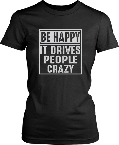 Black female T-shirt Mock-up with Be Happy it drives people crazy design available from the Xpert Apparel Store