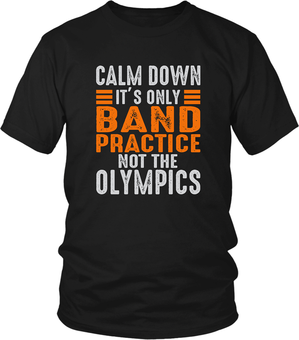Black Male t-shirt mock-up with Calm Down It's Only Band Practice Not The Olympics, design on the front, now available from the Xpert apparel Store