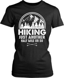 Hiking - Just Another Half Mile Or So Shirt - Hike More Worry Less, Adventure Camping