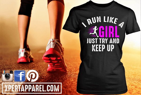 "I Run Like a Girl, Just Try To Keep Up"" Work-out, Gym or Everyday Wear !! Fitness Couture Release """