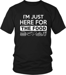 !!Hungry Guy Funny Tee!! I'm Just Here For The Food - Funny T shirt Design** - xpertapparel