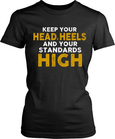 Summer Trendy Tee - Keep Your Head, Heels and your Standards High