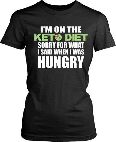 Funny Keto Diet T-shirt - Sorry For What  Said When I Was Hungry - xpertapparel