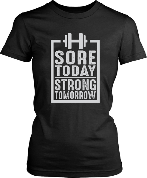 Sore Today, Strong Tomorrow - Fitness Couture Line