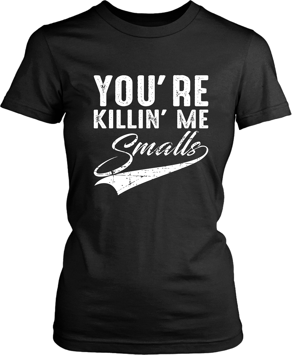 Black T-shirt Mock-up with popular movie quote You're Killin'  me Small's design on the front , now available from the Xpert Apparel Store