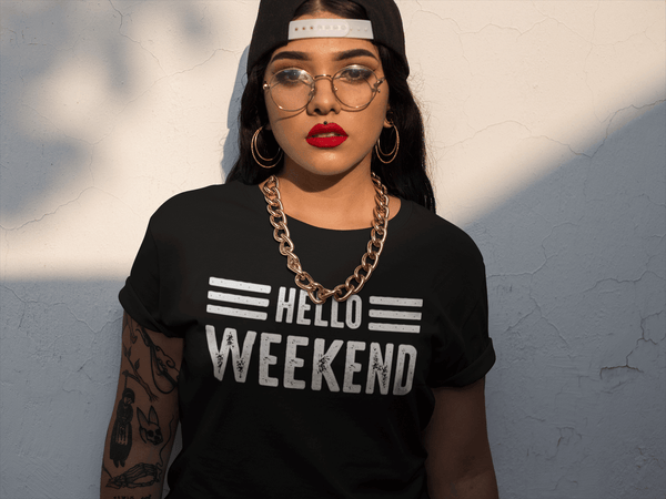 Hello Weekend Vibes  Printed T Shirt Top
