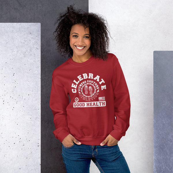 Celebrate Good Health - Fitness Couture Apparel Line Sweatshirt