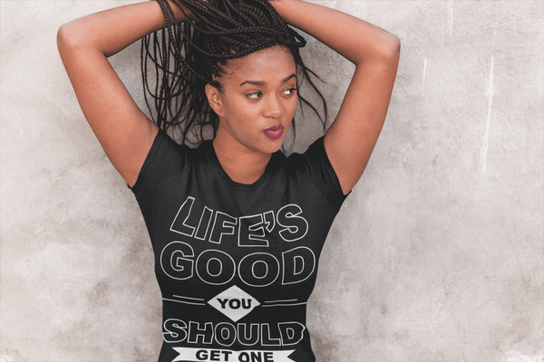 Life's Good you should Get one - Great New Design!!! T-shirts Unisex New Fashion - xpertapparel