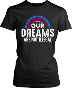 Our  Dreams Are Not Illegal
