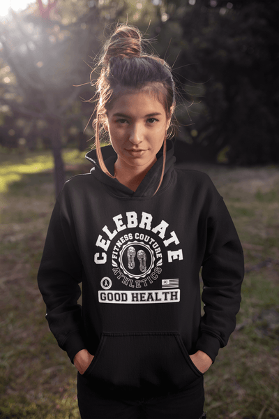Celebrate Good Health - Fitness Couture Apparel Line Hoodie