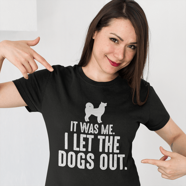 Funny Tee - IT WAS ME, I LET THE DOGS OUT