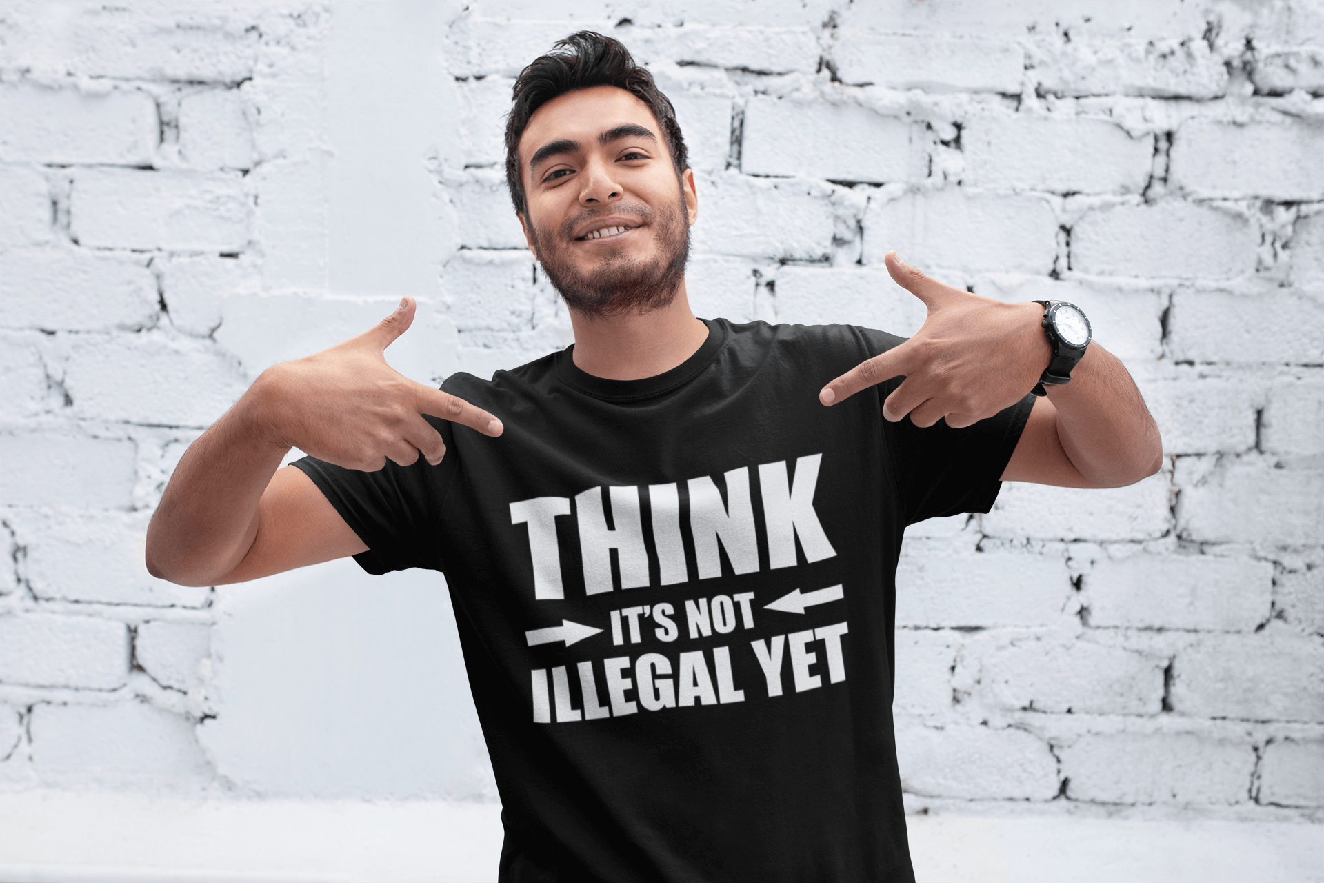"Male model in black T-shirt with ""Think It's not Illegal Yet design,"