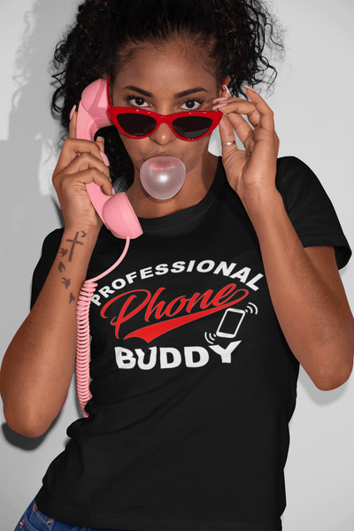Funny T-shirt Design -  Professional Phone Buddy!! Men and Woman Unisex T-shirt - xpertapparel