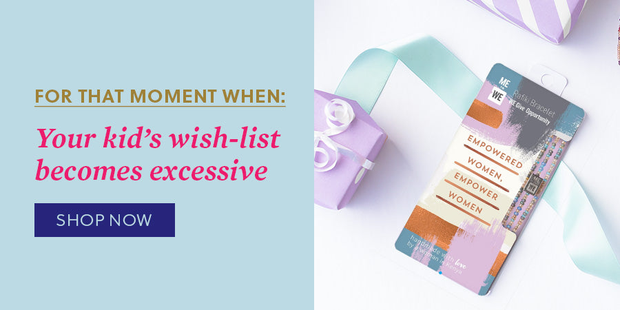 For that moment when: Your kid's wish-list becomes excessive - Shop now