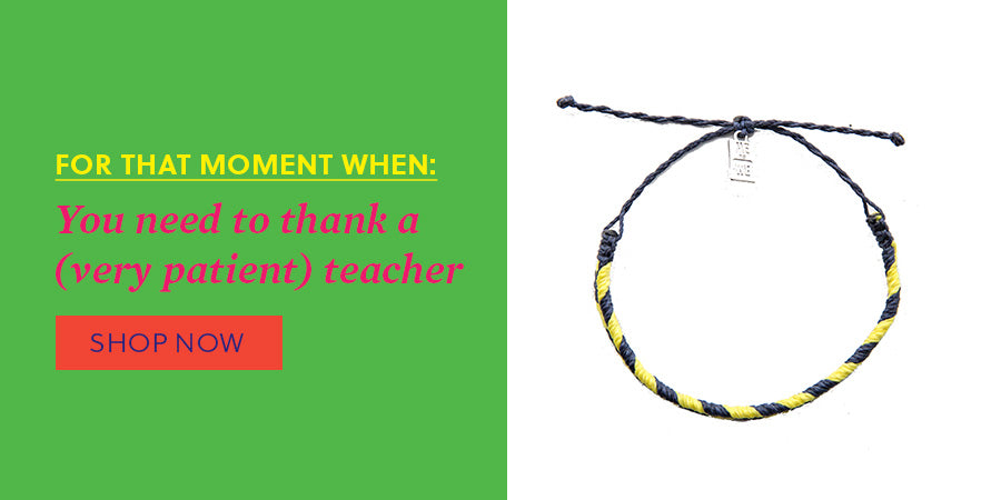 For that moment when: You need to thank a (very patient) teacher - Shop now