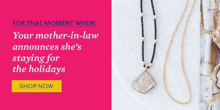 For that moment when: Your mother-in-law announces she's staying for the holidays - Shop now