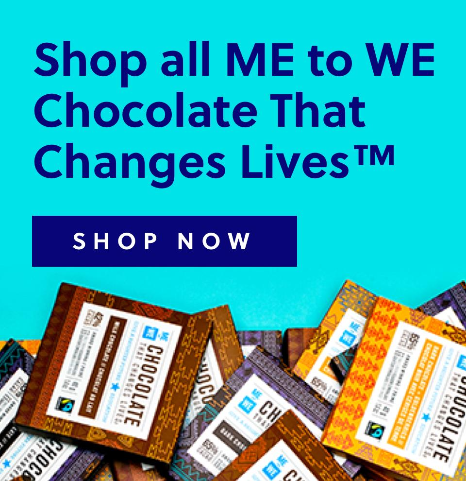 Shop all ME to WE Chocolate That Changes Lives - Shop Now