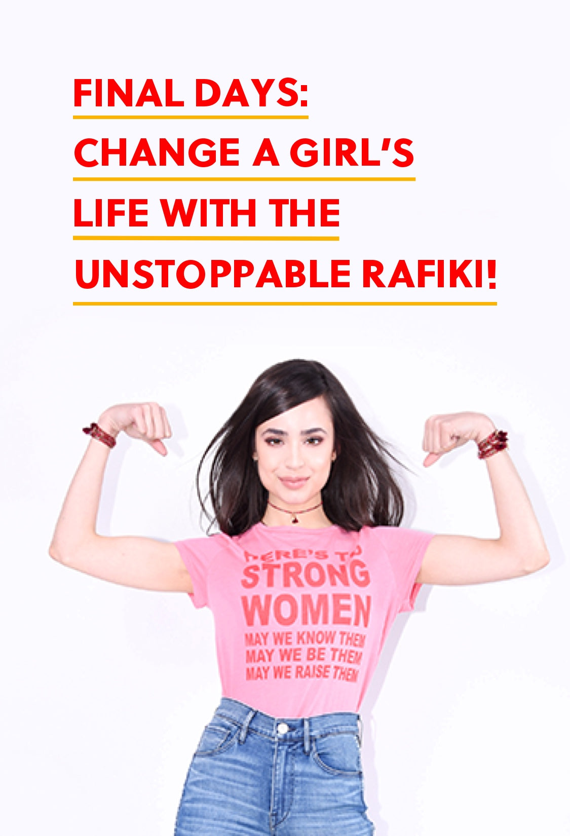 Final days: change a girl's  life with the  Unstoppable Rafiki!