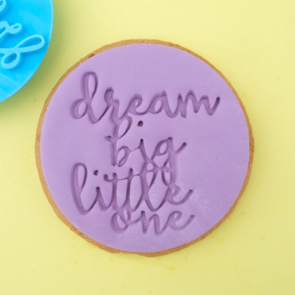 Dream Big Little One - Cookie/Cupcake Embosser