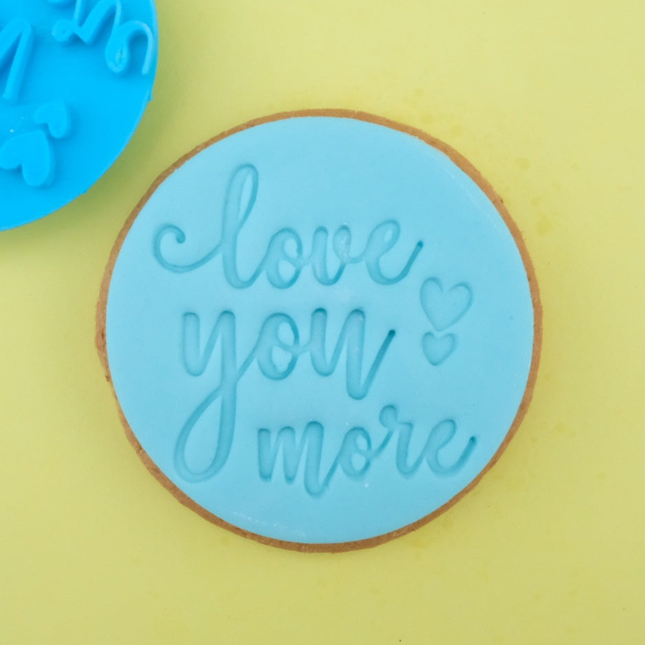 Love you more - Cookie/Cupcake Embosser