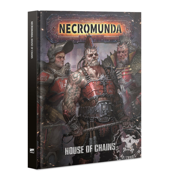 NECROMUNDA: HOUSE OF CHAINS