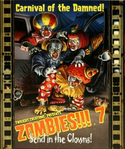 Zombies 7!!! Send in the Clowns