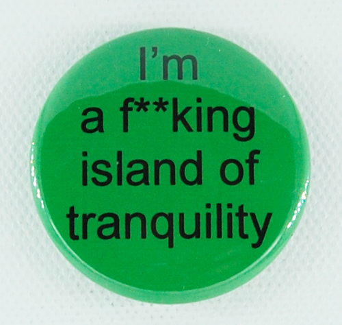 F**ing Island of Tranquility 1.5 inch button