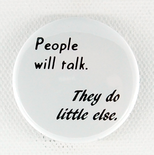 People Will Talk 1.5 inch button