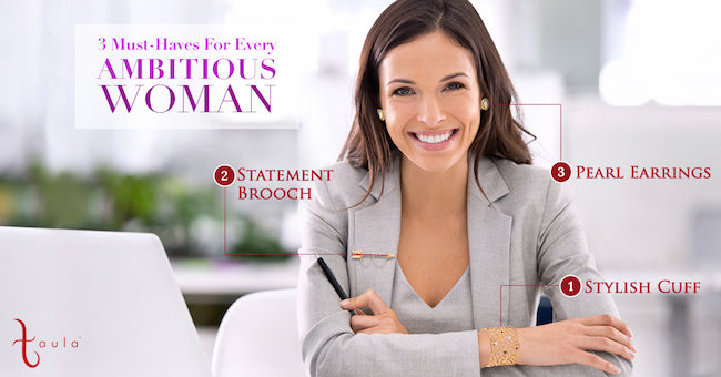 3 MUST-HAVES FOR EVERY AMBITIOUS WOMAN