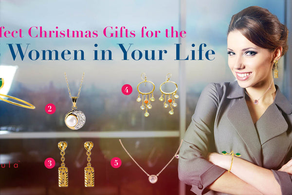 PERFECT CHRISTMAS GIFTS FOR THE 5 WOMEN IN YOUR LIFE