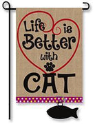 Life is Better with a Cat Burlap Garden Flag